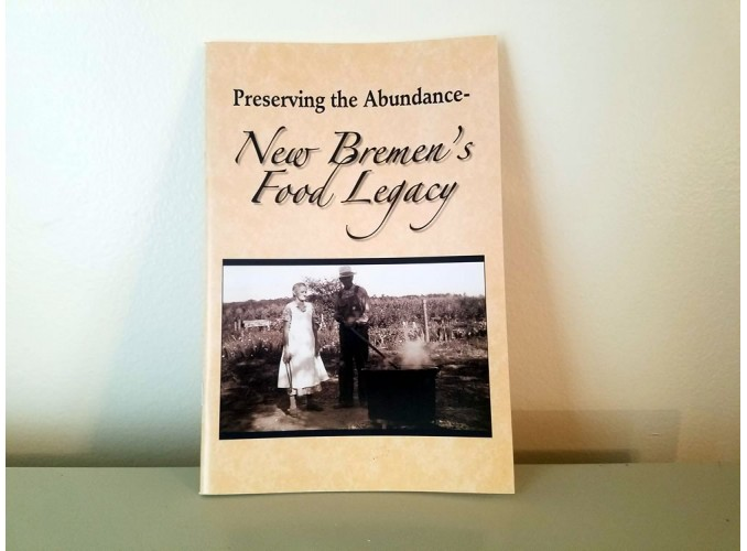Preserving the Abundance: New Bremen's Food Legacy